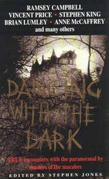 Dancing with the Dark: True Encounters with the Paranormal by Masters of the Macabre (1997)