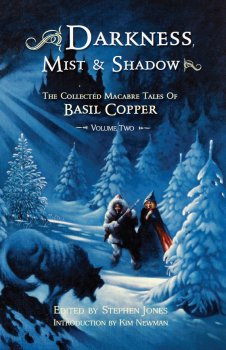 Darkness, Mist & Shadow: The Collected Macabre Tales of Basil Copper Volume One (2010)