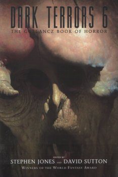 Dark Terrors 6: The Gollancz Book of Horror (2002)