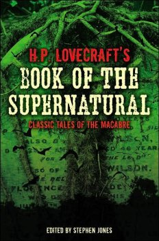 H.P. Lovecraft's Book of the Supernatural: 20 Classics of the Macabre, Chosen by the Master of Horror Himself (2006)