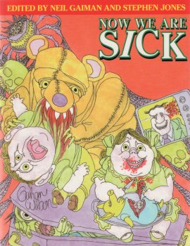 Now We Are Sick: An Anthology of Nasty Verse edited by Stephen Jones & Neil Gaiman