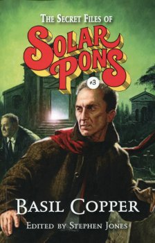 The Complete Adventures of Solar Pons Volume I (2017)