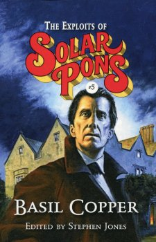 The Complete Adventures of Solar Pons Volume II (2017)