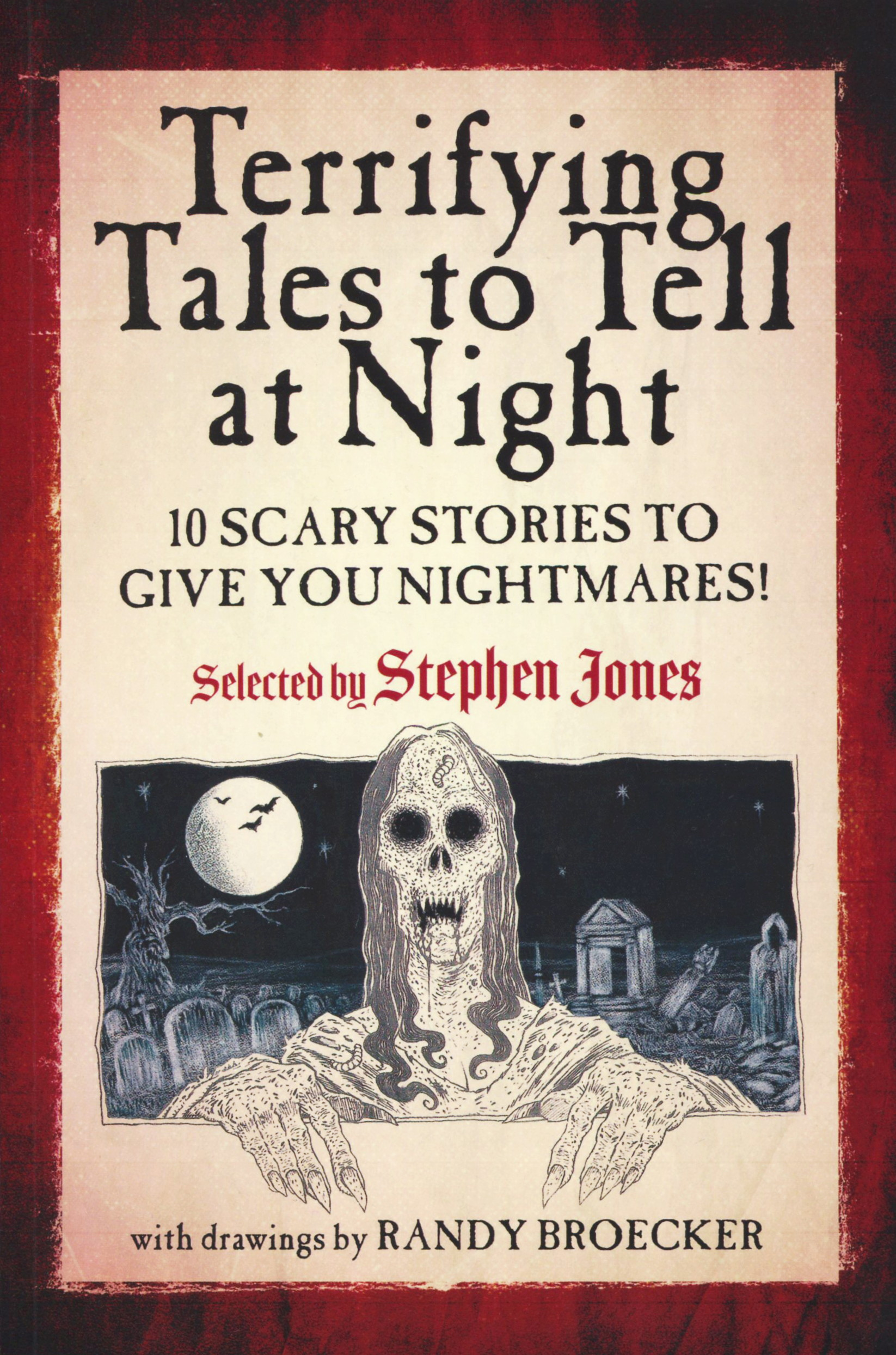 Stephen Jones: Terrifying Tales to Tell at Night: 10 Scary Stories