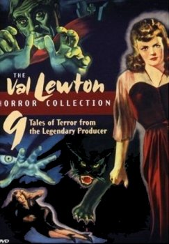 The Val Lewton Horror Collection: 9 Tales of Terror from the Legendary Producer (2005)