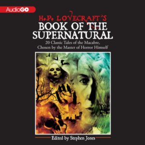 H.P. Lovecraft's Book of the Supernatural: 20 Classics of the Macabre, Chosen by the Master of Horror Himself (2012)